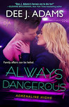 Always Dangerous (Adrenaline Highs, #6)