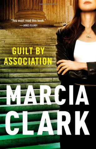 Guilt By Association (Rachel Knight #1)  REQ - Marcia Clark