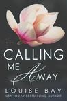Calling Me Away (Calling Me, #2)