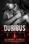 Dubious (Bitter Vine, #1)