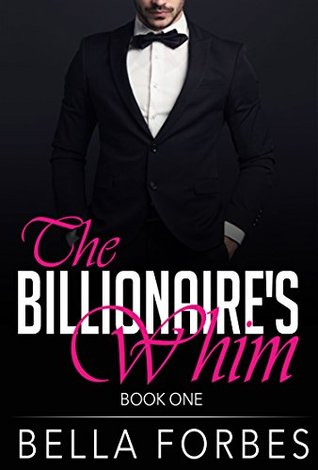 The Billionaire's Whim: A Billionaire's Romance (Book One)