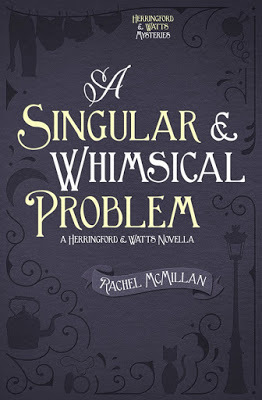 A Singular and Whimsical Problem (Herringford and Watts Mysteries #.5)