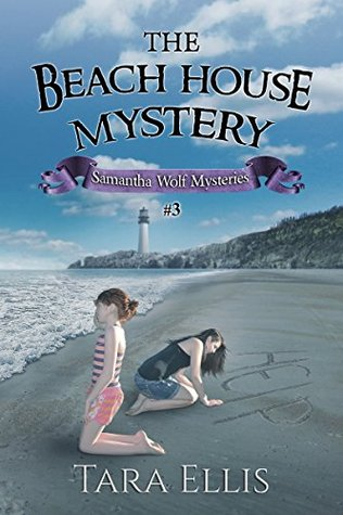 The Beach House Mystery (Samantha Wolf Mysteries #3)
