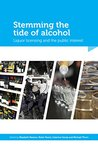 Stemming the tide of alcohol: liquor licensing and the public interest
