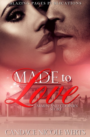 Made to Love Carmen and Cooper's Story (The Made Series #1) by Candace Nicole Werts