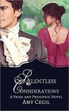 Relentless Considerations: A Tale of Pride and Prejudice