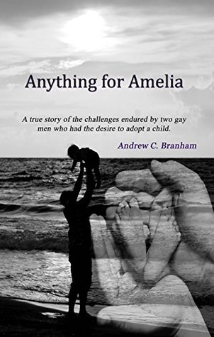 Anything for Amelia by Andrew C. Branham