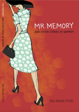 Mr. Memory and Other Stories of Wonder by Paul Michael Peters