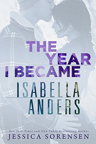 The Year I Became Isabella Anders (Isabella Anders, #1)
