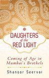 Daughters of the Red Light: Coming of Age in Mumbai's Brothels (DAWNS Global Humanitarian Storytelling Book 2)