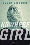 Nowhere Girl: A Novel