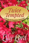 Twice Tempted: a Pride & Prejudice Intimate