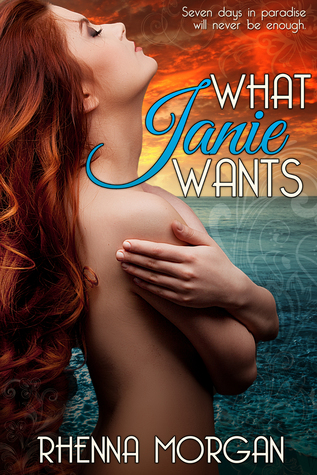 What Janie Wants by Rhenna Morgan