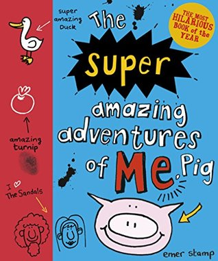 The Super Amazing Adventures of Me, Pig (Pig Diary #2)