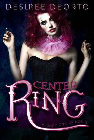 Center Ring: A Dark Circus Novel (Dark Circus #1)