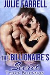 The Billionaire's Secret: Billionaire Obsession (Tycoon Billionaires Book 5)