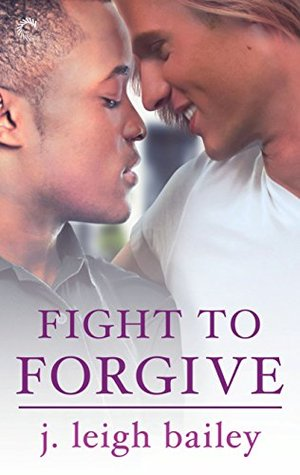 Fight to Forgive (Letting Go, #3)