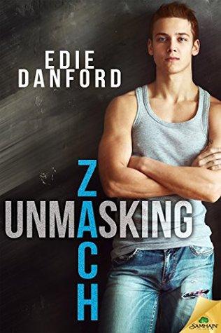 Unmasking Zach (Ellery College, #2)