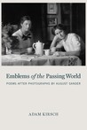 Emblems of the Passing World: Poems after Photographs by August Sander