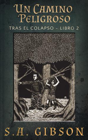 Un Camino Peligroso by S.A. Gibson