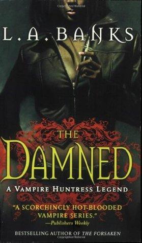 The Damned (Vampire Huntress Legend, #6)