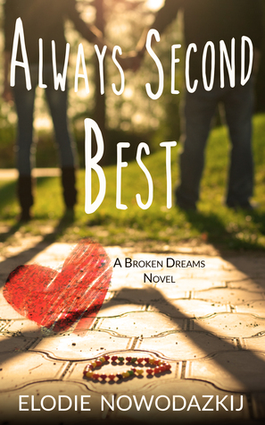 Always Second Best (Broken Dreams, #2)