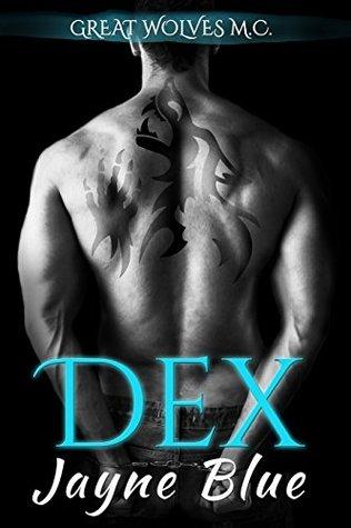 Dex (Great Wolves Motorcycle Club, #1) by Jayne Blue