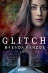 Glitch by Brenda Pandos
