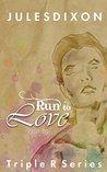 Run to Love: Triple R Series