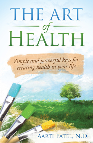 The Art of Health by Aarti Patel