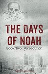 Persecution (The Days of Noah, #2)