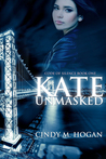 Kate Unmasked (Code of Silence, #1)