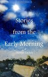 Stories from the Early Morning
