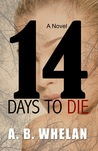 14 Days to Die by A.B. Whelan