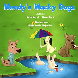 Wendy's Wacky Dogs by Hadas Korb