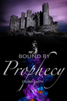 Bound by Prophecy (Bound #3)