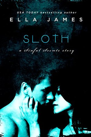 Sloth (Sinful Secrets, #1) by Ella James