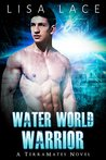 Water World Warriors (TerraMates, #1)
