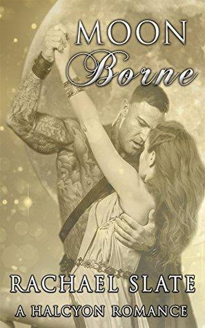 Moon Borne (Halcyon Romance, #1) by Rachael Slate