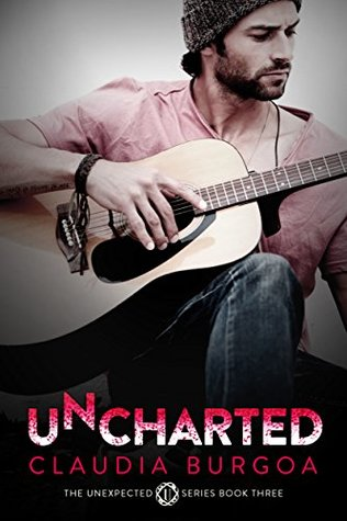 Uncharted (Unexpected #3) by Claudia Y. Burgoa