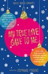 My True Love Gave to Me: Twelve Winter Romances