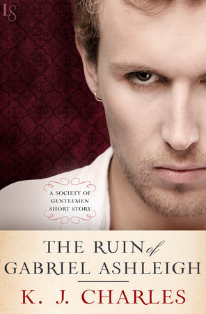 The Ruin of Gabriel Ashleigh (Society of Gentlemen, #0.5)