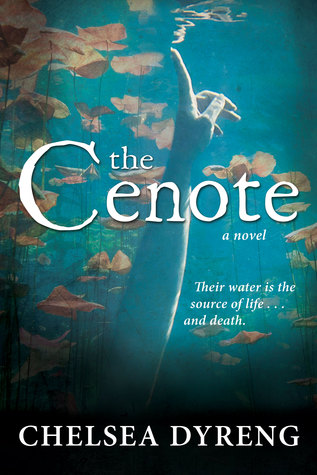 The Cenote by Chelsea Dyreng