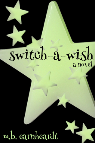Switch A Wish by M.B. Earnheardt
