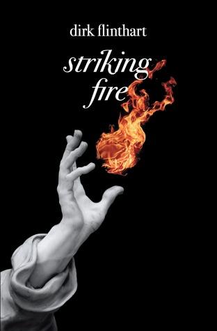 Striking Fire by Dirk Flinthart