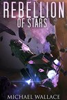 Rebellion of Stars (Starship Blackbeard Book 4)