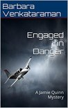 Engaged in Danger: A Jamie Quinn Mystery (Jamie Quinn Mysteries Book 4)