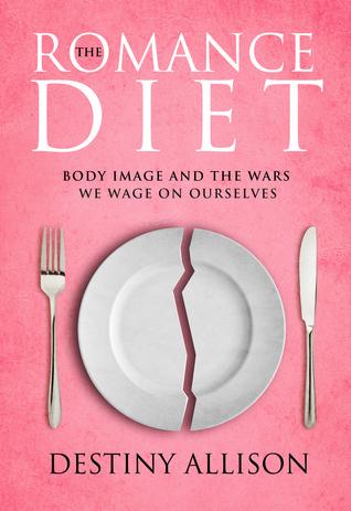 The Romance Diet by Destiny Allison