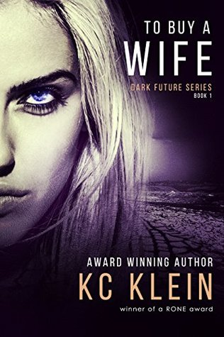 To Buy A Wife (The Dark Future, #1)
