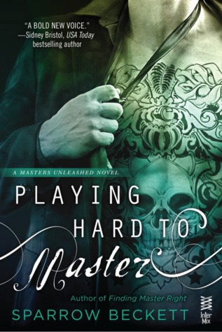 Playing Hard to Master (Masters Unleashed, #2)